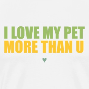 I love my pet more than you!