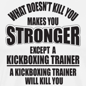 Kickboxing - What doesn't kill you makes you str