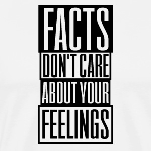 Facts Dont Care About Your Feelings T-Shirt Gift