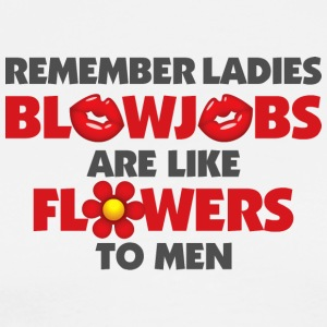 Blowjobs Are Like Flowers For Men