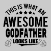 THIS IS WHAT AN AWESOME GODFATHER LOOKS LIKE - Men's Premium T-Shirt