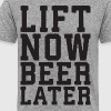 Lift Now, Beer Later - Men's Premium T-Shirt