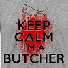 Keep Calm I'm a Butcher - Men's Premium T-Shirt