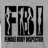 FEMALE BODY INSPECTOR FBI - Men's Premium T-Shirt