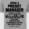Being A Project Manager.... - Men's Premium T-Shirt