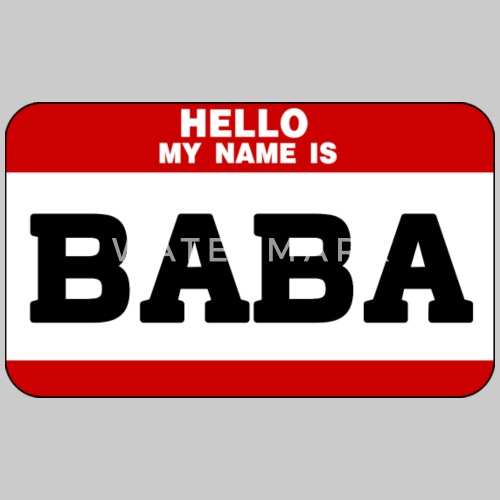 hello my name is baba by personalized spreadshirt