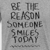 Be The Reason Someone Smiles Today - Men's Premium T-Shirt