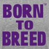 BORN TO BREED - Men's Premium T-Shirt