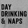 Day drinking and naps - Men's Premium T-Shirt