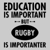 Education Is Important But Rugby Is Importanter - Men's Premium T-Shirt