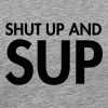 Shut Up And Sup - Men's Premium T-Shirt