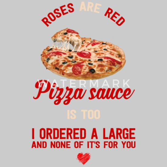 Pizza Sauce Rose Red Funny Quote Quotes Gift Idea Men\'s ...