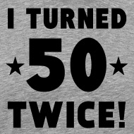 Today i turn 50 and its awesome