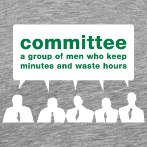 Committee - Men Waste Time! - Men's Premium T-Shirt