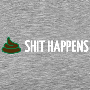 Shit Happens! - Men's Premium T-Shirt