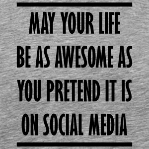 your awesome life on social media - Men's Premium T-Shirt