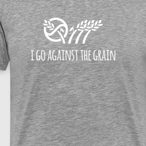 I Go Against the Grain Funny Punny Gluten-Free Tee - Men's Premium T-Shirt