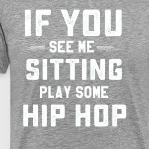 Funny Hip hop dancer gifts - Men's Premium T-Shirt