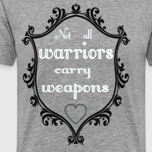 Not all warriors carry weapons - Men's Premium T-Shirt