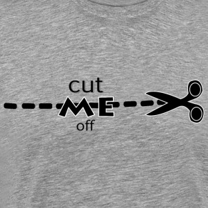 cut me off - Men's Premium T-Shirt