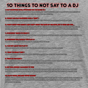 10 Things To Not Say To A DJ