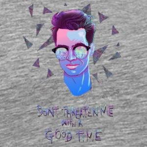 DONT THREATEN ME WITH A GOOD TIME - Men's Premium T-Shirt