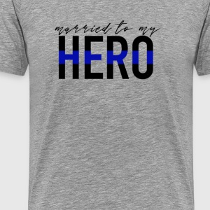 Married To My Hero - Men's Premium T-Shirt