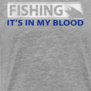 Fishing My Blood - Men's Premium T-Shirt