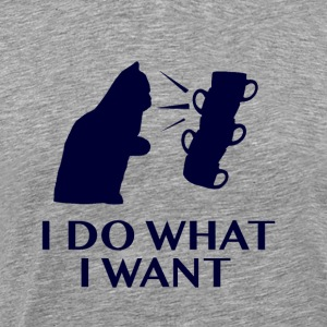 I DO WHAT I WANT FUNNY CAT SHIRT - Men's Premium T-Shirt