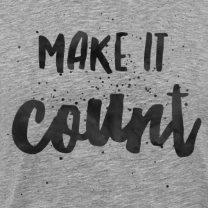Make It Count - Men's Premium T-Shirt