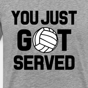 You Just Got Served funny Volleyball shirt