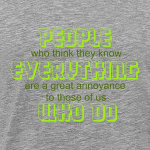 people who know everything - Men's Premium T-Shirt