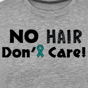 No Hair Don't Care Teal Ovarian/Cervical Cancer - Men's Premium T-Shirt