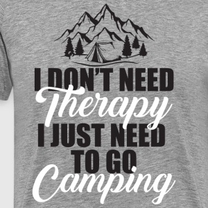 I Just Need To Go Camping T Shirt - Men's Premium T-Shirt