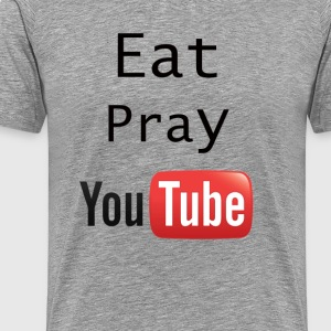 Eat Pray YouTube Shirt - Men's Premium T-Shirt