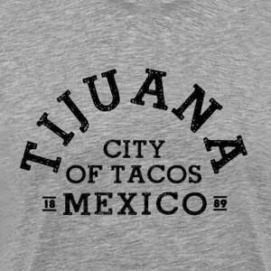 Tijuana City Of Tacos - Men's Premium T-Shirt