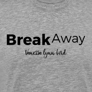 Break Away Black Logo - Men's Premium T-Shirt