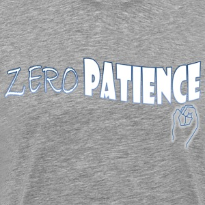 Zero Patience - Men's Premium T-Shirt