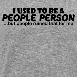 I Used To Be A PEOPLE - Men's Premium T-Shirt