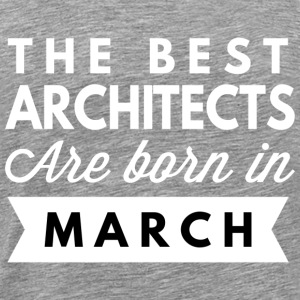 The best Architects are born in March - Men's Premium T-Shirt
