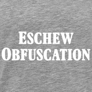 Eschew Obfuscation White - Men's Premium T-Shirt