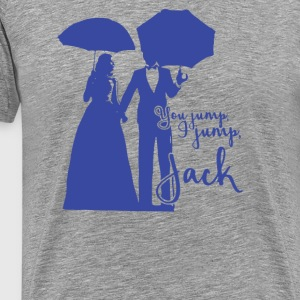 YOU JUMP I JUMP JACK - Men's Premium T-Shirt