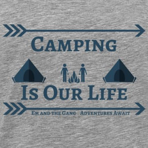 Camping is our life - Men's Premium T-Shirt