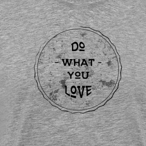 Love Work Do Birthday Present Sports - Men's Premium T-Shirt