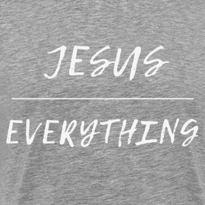Jesus Above Everything - Men's Premium T-Shirt