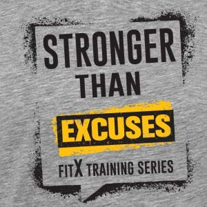 Stronger than Excuses - DK - FITx - Men's Premium T-Shirt