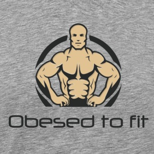 Obesed to fit - Men's Premium T-Shirt
