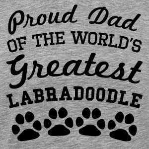 Proud Dad Of The World's Greatest Labradoodle - Men's Premium T-Shirt