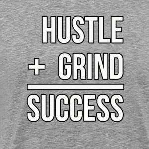 Hustle + Grind = Success - Men's Premium T-Shirt