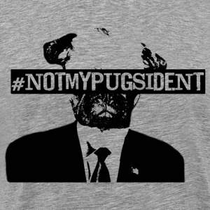 He's not my Pugsident! - Men's Premium T-Shirt